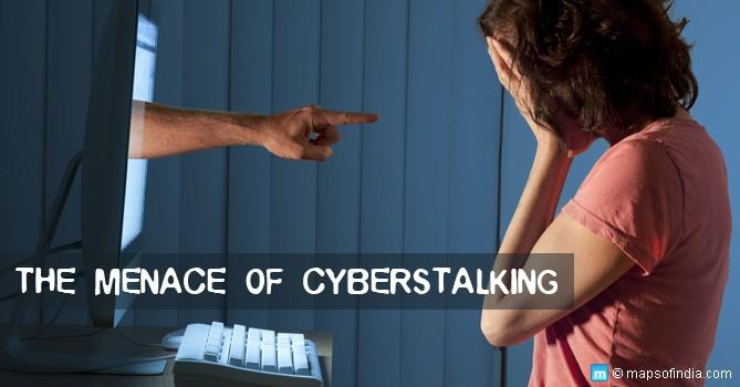 the menace of cyberstalking